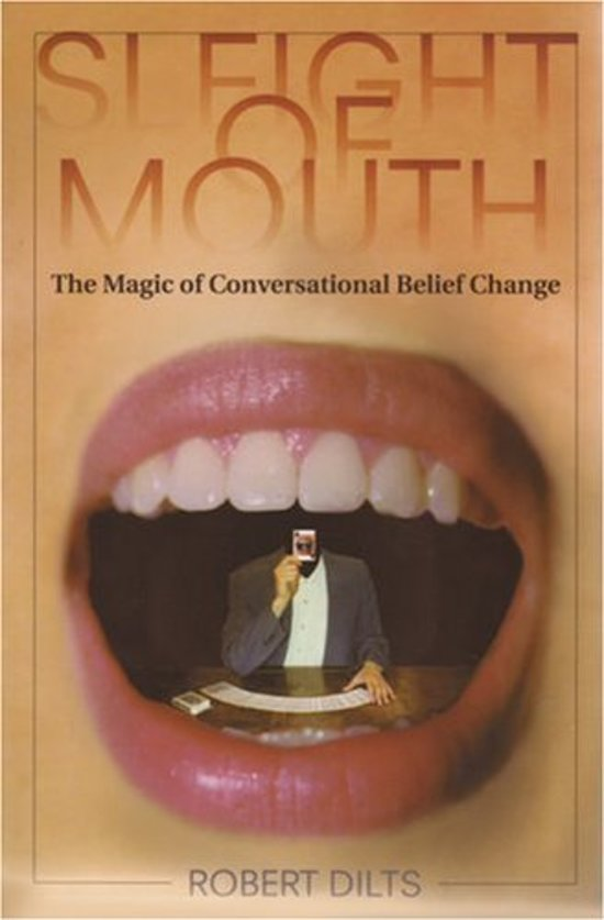 Sleight of Mouth -  Robert Dilts
