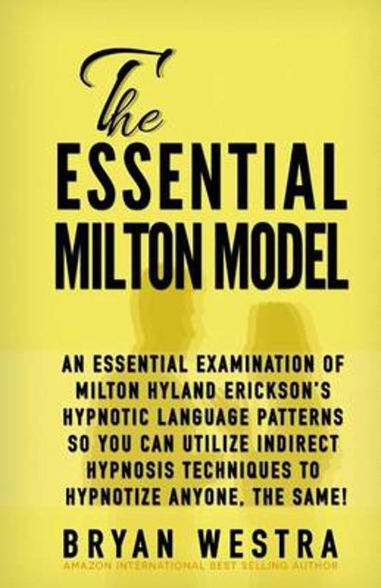 The Essential Milton Model -  Bryan Westra